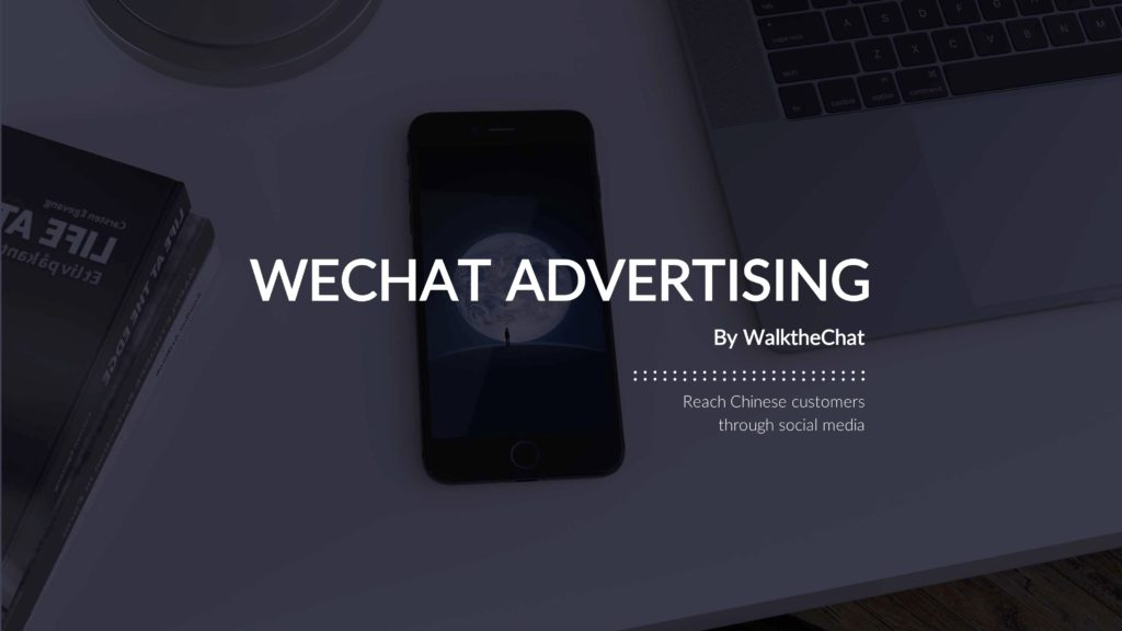 ad guide for WeChat: WeChat advertising cost, ad formats, targeting, rules & regulations